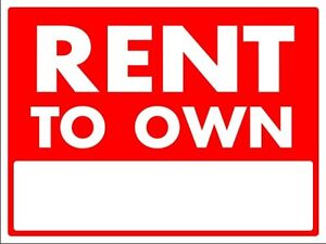 Rent to own- No Banks Needed!!!
