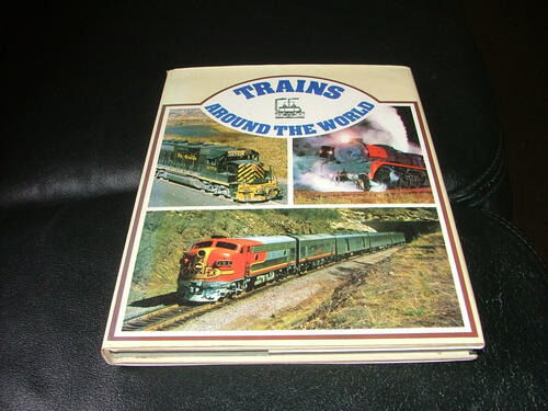Trains Around the world ~ 1972 ~ ISBN 7064 0078 X