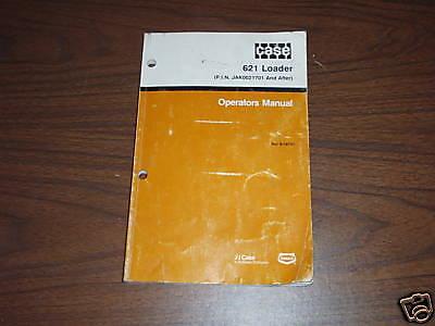 Case 621 Loader Operators Manual
