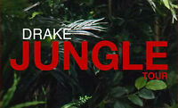 DRAKE Jungle Tour May 31st 7:00pm Bell Centre