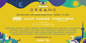 Bud Light Dreams GA 2-Day's, Single Day's & VIP Wristbands!