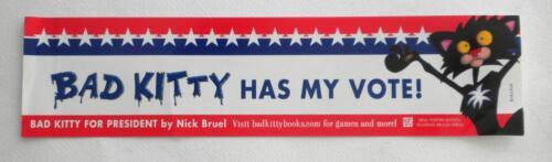 BAD KITTY HAS MY VOTE! 2016 Bumper Sticker Bad Kitty For President  NICK BRUEL