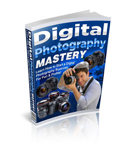 This will make you a Digital Photographer Mastery