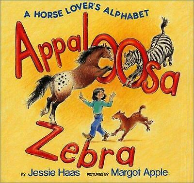 Appaloosa Zebra : A Horse Lover's Alphabet by Jessie -