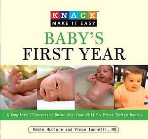 Knack Baby's First Year: A Complete Illustrated Guide For Your Child's First Twe