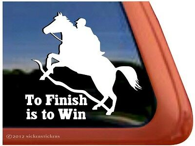 To Finish is to Win ~ Endurance Horse Trailer Window Car Decal Sticker