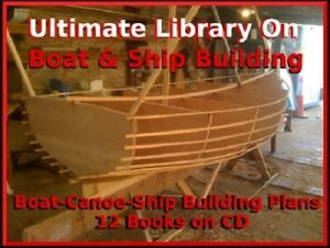 12 Books on Boat & Ship Building Wooden Canoe Home-made - Ultimate Library on CD