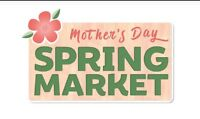Mother's Day Spring Market looking for EXHIBITORS