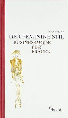 Der feminine Stil. Business-Mode für Frauen von Sil... | Buch | Zustand sehr gut