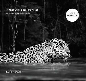 7 Years of Camera Shake: One Man's Passion for Photographing Wildlife by...
