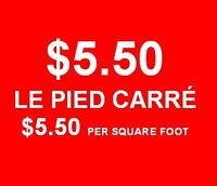 $5.50 LE PIED CARRÉ, $5.50 PER SQUARE FOOT