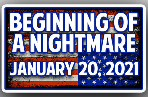 Beginning of a Nightmare - ANTI BIDEN - Bumper Sticker Decal Trump