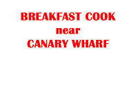 Breakfast Cook. Also Evening Cook E14 Canary Wharf. Early Start. Inspirational Cook Breakfast/Lunch