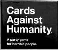 Play cards against humanity?
