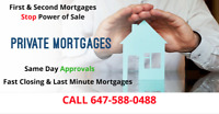 Private Mortgage * Second Mortgage * Home Equity Loan