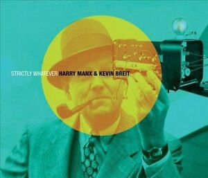 Harry Manx & Kevin Breit-Strictly Whatever(New/sealed cd) +