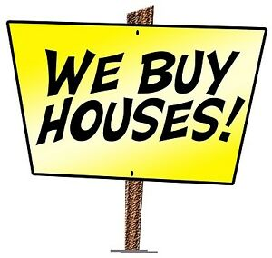 WE BUY HOUSES, IN ANY CONDITION!!!