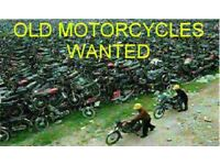 WANTED OLD MOTORCYCLES ANY CONDITION