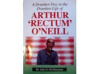 A Drunken Day in the Drunken Life of Arthur (Rectum) O'Neill by J.P.McMenamin