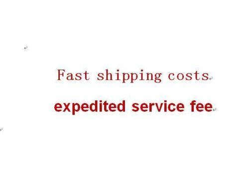 Fsat shipping cost or expedited service fee