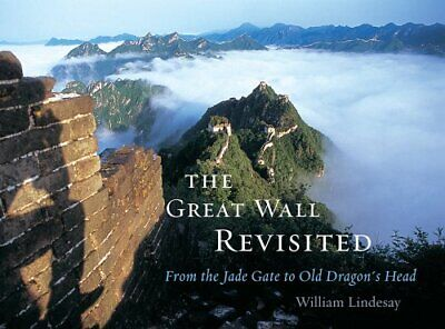 The Great Wall Revisited: From the Jade Gate to Old Dragons Head