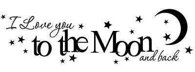 I Love You To The Moon And Back Vinyl Wall Decal Nursery Lettering Words Quote