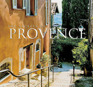 The Best-Kept Secrets of Provence by Jon Sutherland, Diane Sutherland (Hardback,