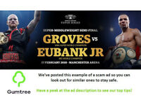Groves vs Eubank - Tickets for World Boxing Super Series - Read the ad description before replying!!