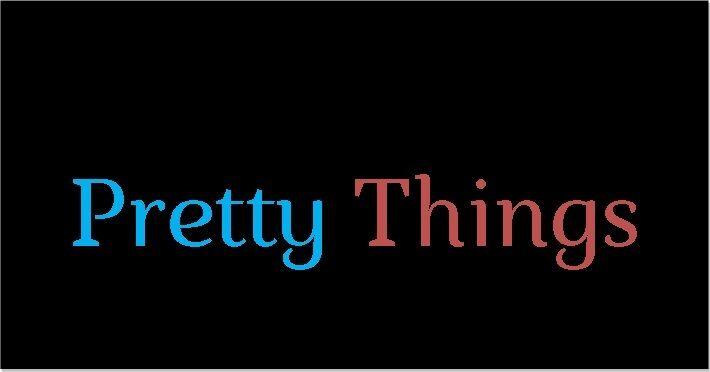 Pretty Things By Anna