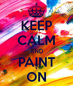 Keep Calm and Paint On!