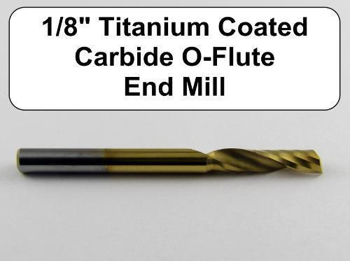 "Titanium Coated 1/8"" O Flute Carbide End Mill - Aluminum Plastic Acrylic M124"