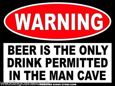 Man Cave Funny Warning Sign Bumper Sticker Beer is Only Drink Decal DZ WS239