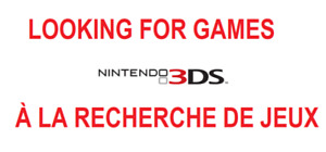 LOOKING FOR 3DS GAMES