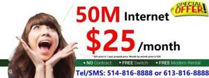 50M Unlimited Internet $25/month, and up,  free wireless modem, free installation, HOTLINE: 514-816-8888 or 613-816-8888