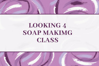 Looking for a soap making class