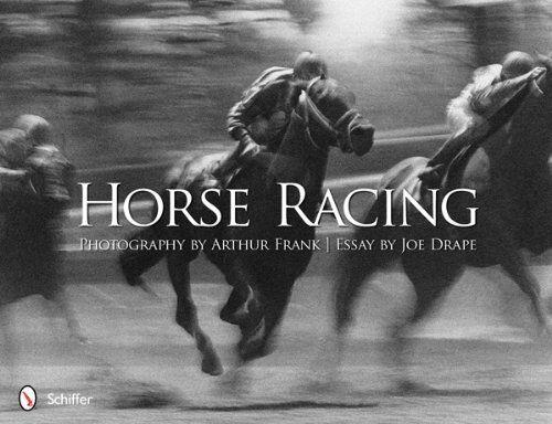 NEW Horse Racing: Photography by Arthur Frank by Joe Drape