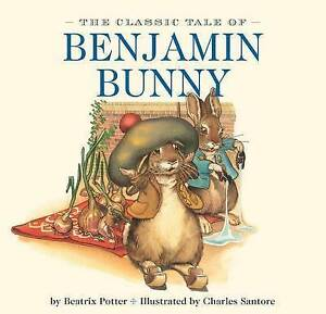 The Classic Tale of Benjamin Bunny By Potter, Beatrix