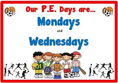 Our P.E Days are... A4 COMMUNICATION POSTER - Physical Education - School /Class