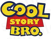 Cool Story Bro Toy Story