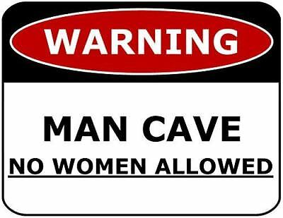 Warning Man Cave no Women Allowed Laminated Funny Sign - Cave Women