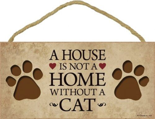"""A House is not a Home Without a CAT Cute PAW PRINTS CAT Sign 5""""x10"""" Plaque 483"""