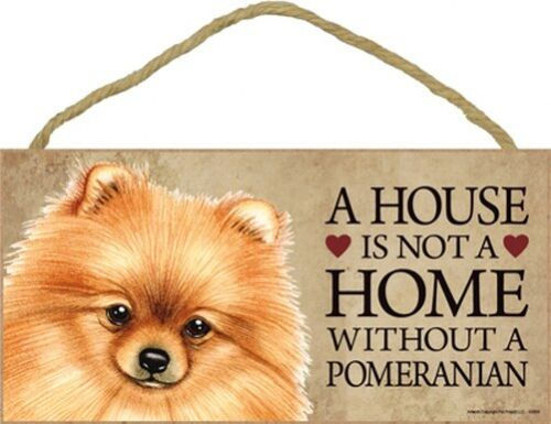 """A House is not a HOME WITHOUT A POMERANIAN Cute Dog Sign 5""""x10"""" NEW Plaque 384"""
