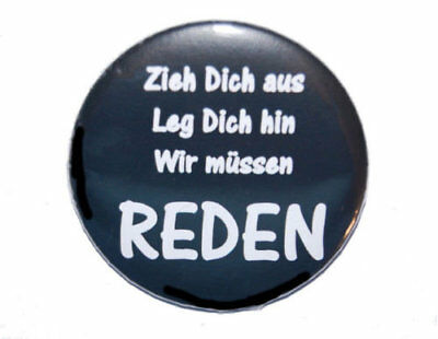 Schrank Leg (Kühlschrankmagnet rund 50mm Magnet mit Spruch: Leg Dich hin...REDEN)