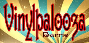 VINYLPALOOZA BARRIE - VINYL RECORDS, CDS, DVDS AND MORE