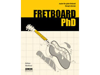 FRETBOARD PhD: Master the Guitar Fretboard through Intervals