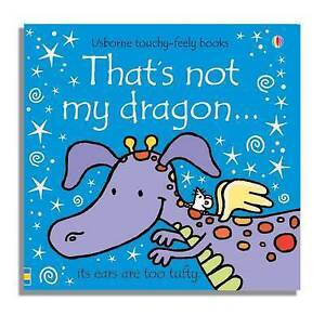 That's Not My Dragon (Touchy Feely), Watt, Fiona Board book Book