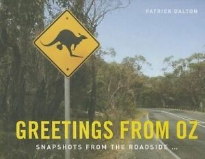 Greetings from Oz: Snapshots from the Roadside by Patrick Dalton (Hardback,...