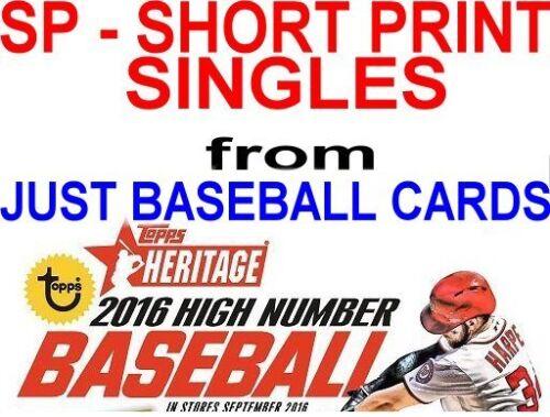 2016 TOPPS HERITAGE HIGH NUMBER SP SHORT PRINT SINGLES U PICK COMPLETE YOUR SET