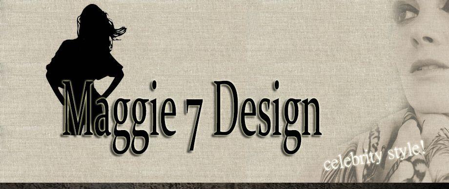 Maggie 7 Design