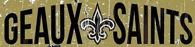 New Orleans Saints GEAUX SAINTS Football Wood Wall Sign 16